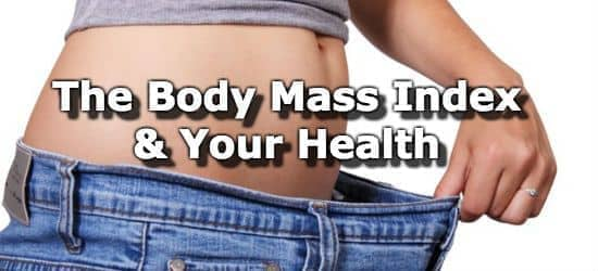 The Body Mass Index and Your Health